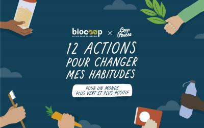 Coup de Pousse et Biocoop présentent : 12 actions pour changer mes habitudes !